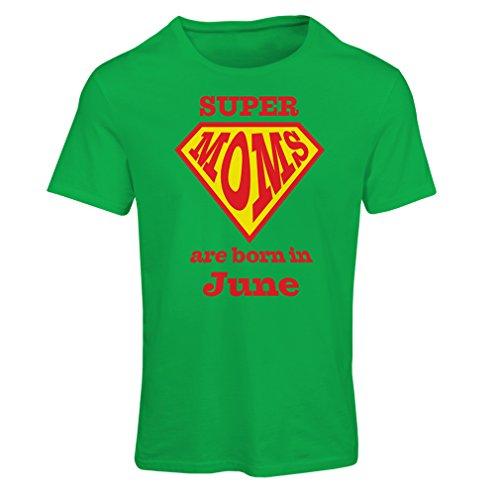 Maglietta Donna Super Moms sono nate a Giugno - regali di compleanno per la mamma Verde Multicolore