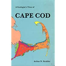 A Geologist's View of Cape Cod by Strahler, Arthur N. (1988) Paperback