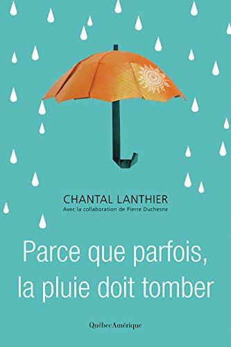 Parce que parfois, la pluie doit tomber (2017) - Chantal Lanthier
