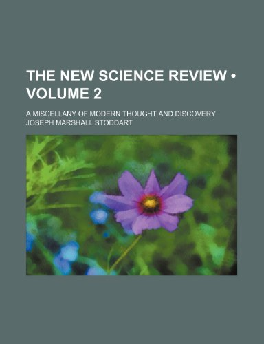 The New Science Review (Volume 2); A Miscellany of Modern Thought and Discovery