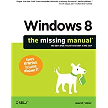 Windows 8: The Missing Manual (Missing Manuals)