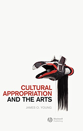 Cultural Appropriation and the Arts (New Directions in Aesthetics)