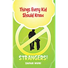 Things Every Kid Should Know-Strangers- Buy It Now! (English Edition)