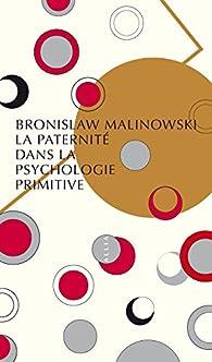 La paternité dans la psychologie primitive par Bronislaw Malinowski