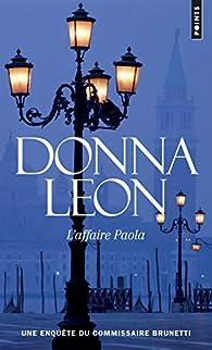 L'Affaire Paola : Une enquête du commissaire Brunetti par Donna Leon