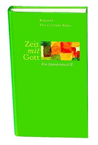Zeit mit Gott: Ein Stundenbuch II