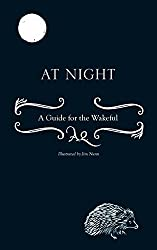 At Night: A Guide for the Wakeful