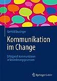 Kommunikation im Change: Erfolgreich kommunizieren in Veränderungsprozessen