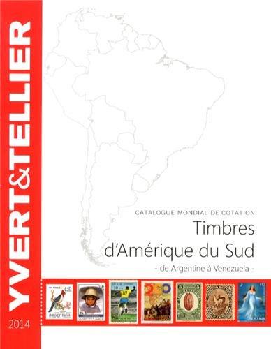 Timbres d'Amérique du Sud : Catalogue de timbres-poste par Yvert & Tellier