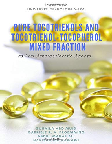 PURE TOCOTRIENOLS AND TOCOTRIENOL-TOCOPHEROL MIXED FRACTION AS ANTI-ATHEROSCLEROTIC AGENTS