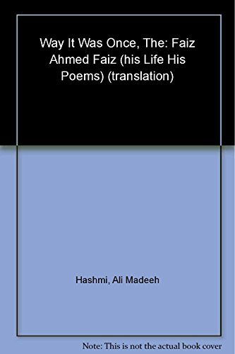 The Way it Was Once: Faiz Ahmed Faiz- His Life, His Poems by Ali Madeeh Hashmi (2012-01-05)