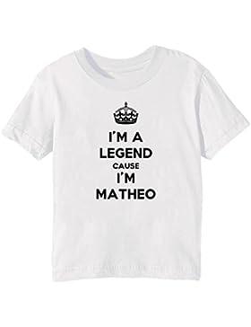 I'm A Legend Cause I'm Matheo Bambini Unisex Ragazzi Ragazze T-Shirt Maglietta Bianco Maniche Corte Tutti Dimensioni...