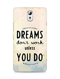 AMEZ dreams dont work unless you do Back Cover For Lenovo Vibe P1M