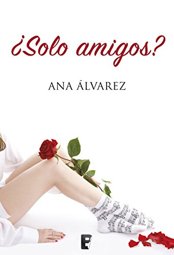 ¿Sólo amigos? (Serie Amigos 1) por Ana Álvarez