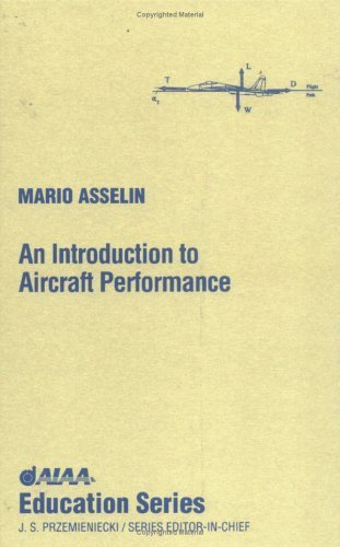 An Introduction to Aircraft Performance (Aiaa Education Series) by Mario Asselin (1997-08-04)