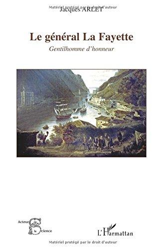 Le général La Fayette : Gentilhomme d'honneur