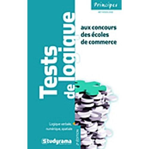 Tests de logique aux concours des écoles de commerce : Logique verbale, numérique, spatiale