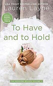To Have and to Hold (Wedding Belles Book 1) por Lauren Layne DJVU FB2 EPUB