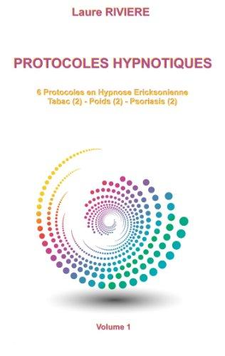 Protocoles Hypnotiques: 6 Protocoles en Hypnose Ericksonienne
