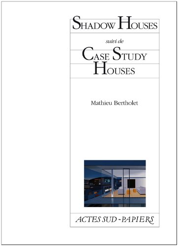 Shadow Houses : Suivi de Case Study Houses par Mathieu Bertholet