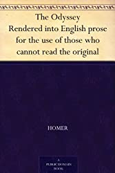 The Odyssey Rendered into English prose for the use of those who cannot read the original (English Edition)