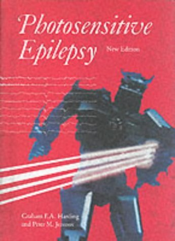 Photosensitive Epilepsy: New and Expanded Edition (Clinics in Developmental Medicine (Mac Keith Press)) by Graham F. A. Harding (1995-02-16)