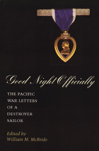 Good Night Officially: The Pacific War Letters of a Destroyer Sailor (Reville Book)