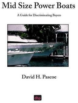 [(Mid Size Power Boats : A Guide for Discriminating Buyers)] [By (author) David H Pascoe] published on (January, 2003)