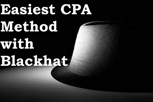 Easiest CPA Earning Trick [Blackhat] eBook: Mits Sh : Amazon