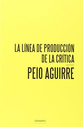 La Línea De Producción De La Crítica (Colección Paper) por Peio Aguirre