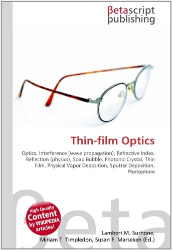 Thin-film Optics: Optics, Interference (wave propagation), Refractive Index, Reflection (physics), Soap Bubble, Photonic Crystal, Thin Film, Physical Vapor Deposition, Sputter Deposition, Photophore