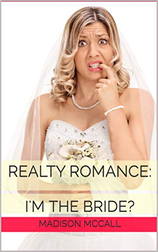 Realty Romance: I'm The Bride?