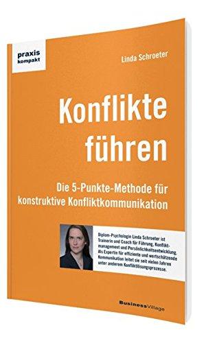 Konflikte führen: Die 5-Punkte-Methode für konstruktive Konfliktkommunikation (praxiskompakt)