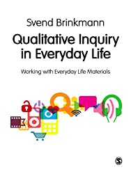 Qualitative Inquiry in Everyday Life: Working with Everyday Life Materials