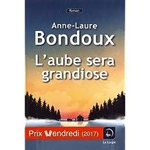 L'aube sera grandiose de Anne-Laure Bondoux