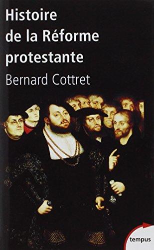 Histoire de la Réforme protestante par Bernard Cottret