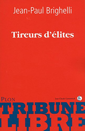 TIREURS D ELITE par JEAN-PAUL BRIGHELLI