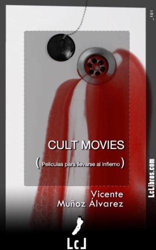 Cult movies 1. Películas para llevarse al infierno por Vicente Muñoz Álvarez