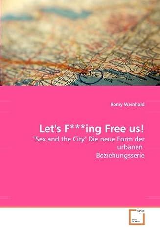 Let''s F***ing Free us!: