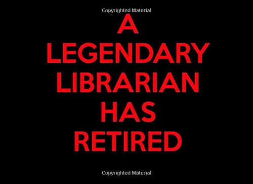 A Legendary Librarian Has Retired: Librarian Retirement Guest Book | Keepsake Message Log | Workplace Memories | Retired Library Lady