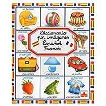 Diccionario por imagenes Espanol - Frances/Spanish-French Picture Dictionary (Diccionario por imagenes/Picture Dictionary)