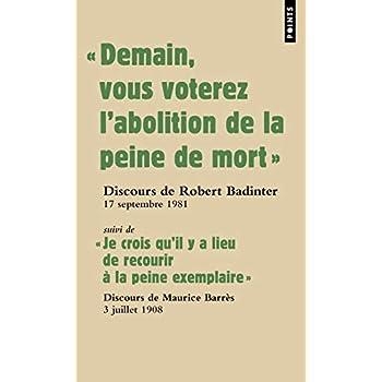'Demain vous voterez l'abolition de la peine de mort' ; Suivi de 'Je crois qu'il y a lieu de recourir à la peine exemplaire'