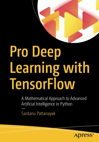 Download Pdf Pro Deep Learning With Tensorflow A Mathematical