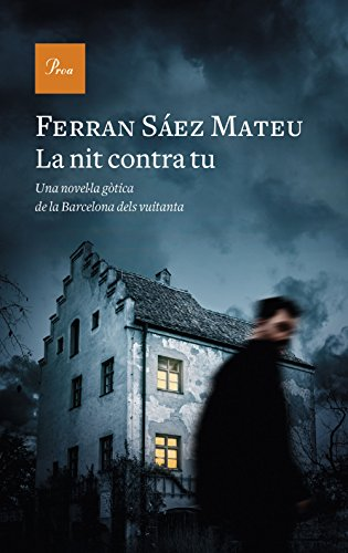 La nit contra tu: Una novel·la gòtica de la barcelona dels vuitanta (Catalan Edition) por Ferran Saez Mateu