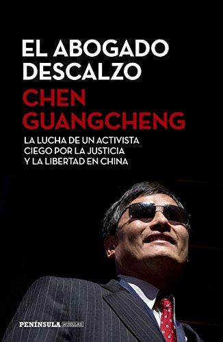 El abogado descalzo: La lucha de un activista ciego por la justicia y la libertad en China