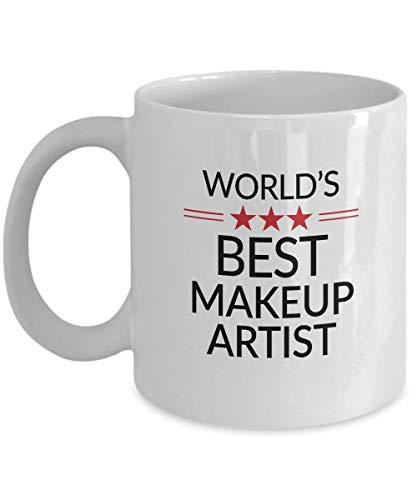 Makeup Artist Gift Funny Coffee Mug World's Best - Christmas Birthday Gag - Women Men Tea Cup 11 oz or Large 11 oz M2B0716