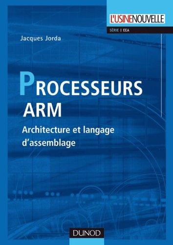 Processeurs ARM - Architecture et langage d'assemblage par Jacques Jorda