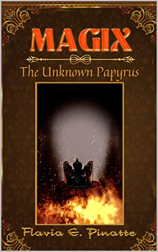 MAGIX: The Unknown Papyrus (English Edition) eBook: FLAVIA E ...