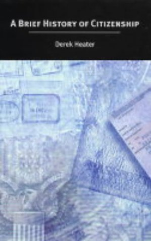 A Brief History of Citizenship by Derek Heater (2004-05-28)