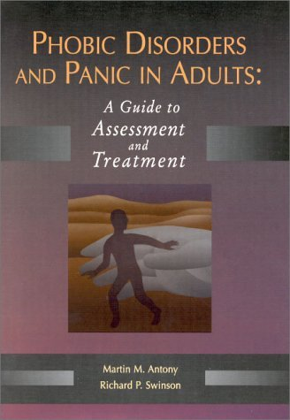 Phobic Disorders and Panic in Adults: A Guide to Assessment and Treatment by Martin M. Antony (30-Sep-2000) Hardcover